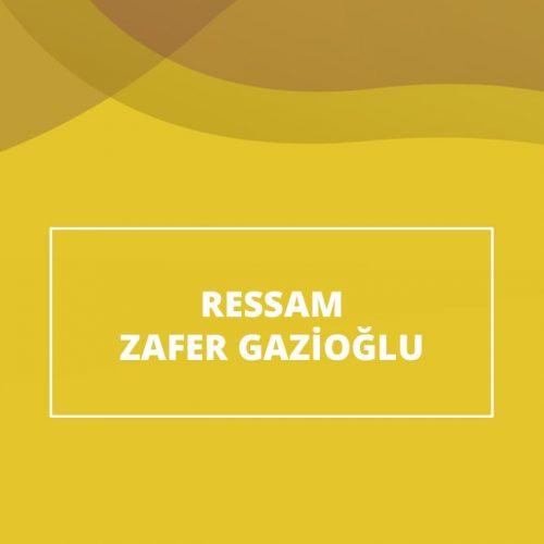 Ressam Zafer Gazioğlu